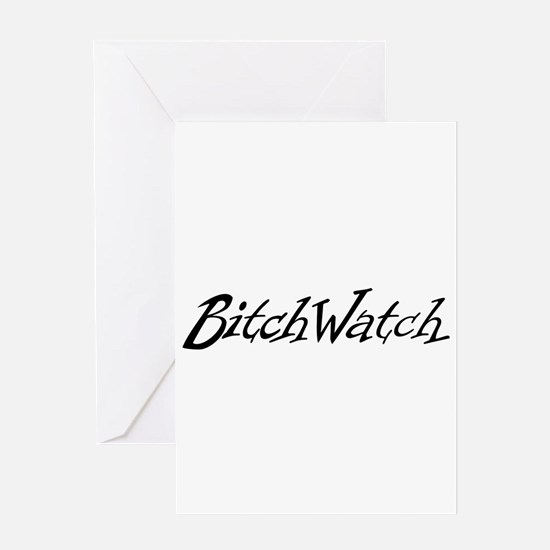 Bitchwatch Greeting Card