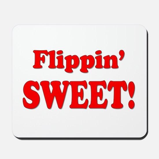 Flippin' Sweet! Mousepad