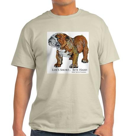 Bulldog's Life Motto Light T-Shirt