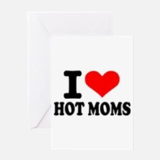 I love hot moms Greeting Card