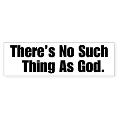 NO SUCH THING AS GOD - BUMPER STICKER