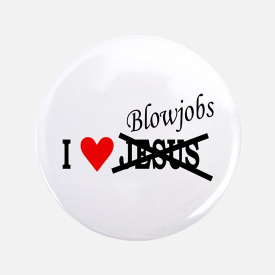 """I love Blowjobs 3.5"""" Button (100 pack)"""