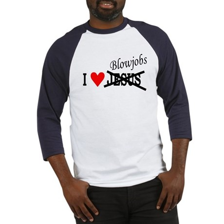 I love Blowjobs Baseball Jersey