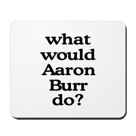 Aaron Burr Mousepad