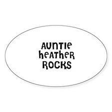 AUNTIE HEATHER ROCKS Oval Decal