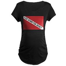 I Go Down For Money... T-Shirt