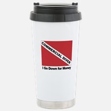 Commercial Diver - I go down Travel Mug