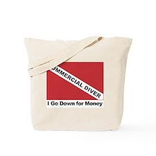 Commercial Diver - I go down Tote Bag