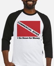 Commercial Diver - I go down Baseball Jersey