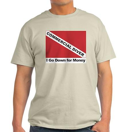 Commercial Diver - I go down Light T-Shirt