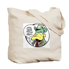 When You're Right Tote Bag