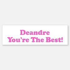 Deandre You're The Best! Bumper Bumper Bumper Sticker