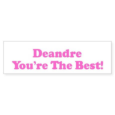 Deandre You're The Best! Bumper Sticker