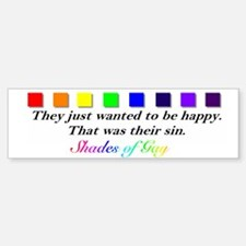 LGBT They Just Wanted to Be Happy - Bumper Bumper Bumper Sticker