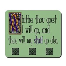 Whither thou goest Mousepad