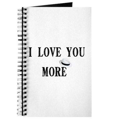 """""""I love you more"""" Journal"""