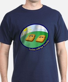 Today will be Toasty - T-Shirt