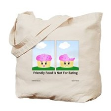Friendly Food Is Not For Eating - Tote Bag