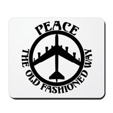 B-52 Peace the Old Fashioned Way Mousepad