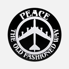 B-52 Peace the Old Fashioned Way Ornament (Round)