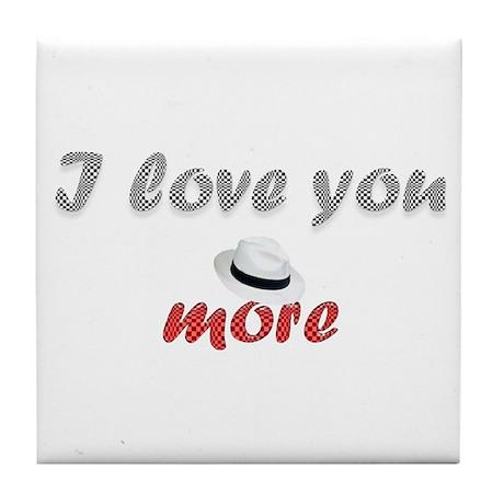"""I love you more"" Tile Coaster"