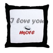 """I love you more"" Throw Pillow"