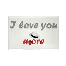 """""""I love you more"""" Rectangle Magnet"""