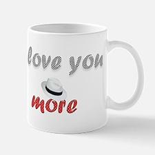 """I love you more"" Mug"