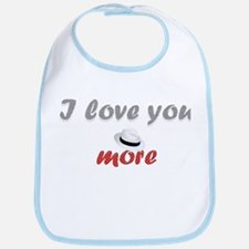"""I love you more"" Bib"