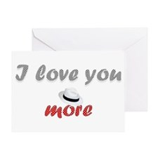 """""""I love you more"""" Greeting Card"""