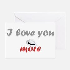 """I love you more"" Greeting Card"