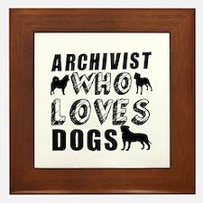 ARCHIVIST Who Loves Dogs Framed Tile