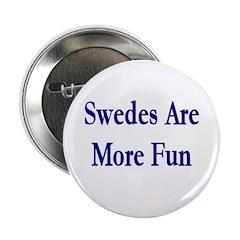 Swedes Are More Fun Button