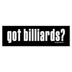 got billiards? Bumper Sticker (10 pk)