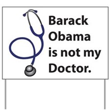 Not My Doctor Yard Sign