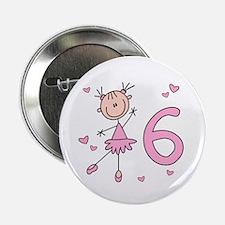 """Stick Ballerina 6th Birthday 2.25"""" Button"""