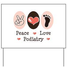 Peace Love Podiatry Yard Sign