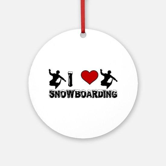 I Love Snowboarding! Ornament (Round)