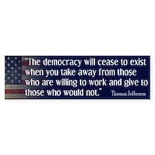'Jefferson: Democracy will cease to exist Bumper Sticker