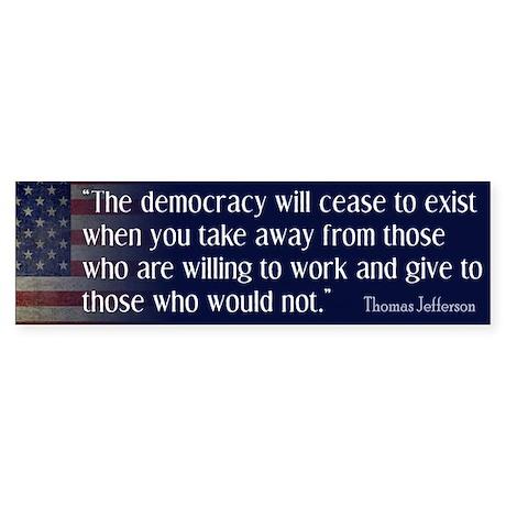 'Jefferson: Democracy will cease to exist Sticker