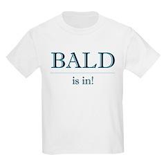 Bald is In! Kids T-Shirt