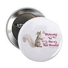 """Squirrel Nut House! 2.25"""" Button"""