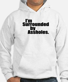 Surrounded by Assholes Hoodie
