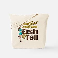 Good Girls Never Fish & Tell Tote Bag