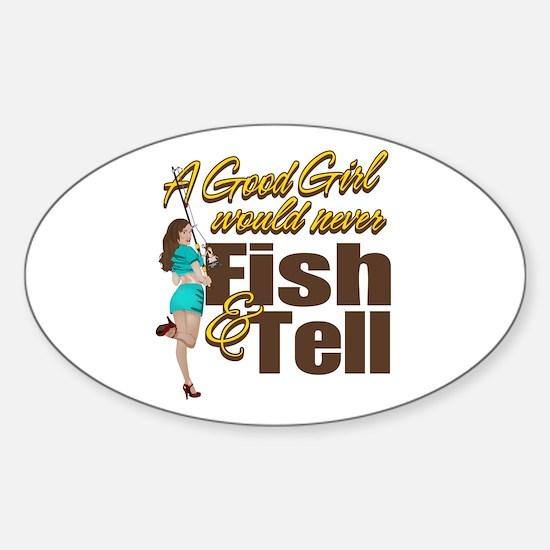 Good Girls Never Fish & Tell Sticker (Oval 10 pk)