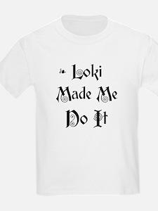 Loki Made Me Do It! T-Shirt