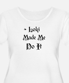 Loki Made Me Do It! T-Shirt