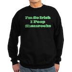 So Irish I Poop Shamrocks Sweatshirt (dark)