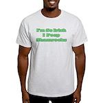 So Irish I Poop Shamrocks Light T-Shirt