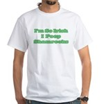 So Irish I Poop Shamrocks White T-Shirt